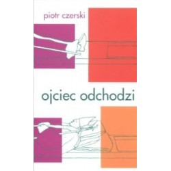Ojciec odchodzi Piotr Czerski